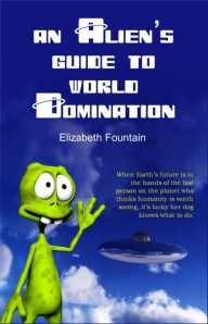 "Cover art for ""An Alien's Guide to World Domination"": Green alien with goofy grin waving at flying saucer."