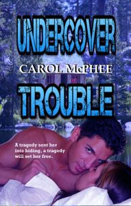 Cover and link to buy Undercover Trouble by Carol McPhee