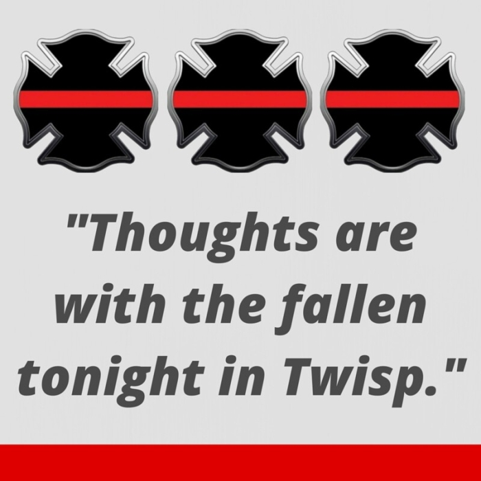 thoughts are with the fallen tonight in Twisp